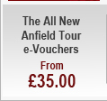 The All New Anfield Tour e-Vouchers - from £35.00