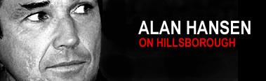 Alan Hansen on Hillsborough
